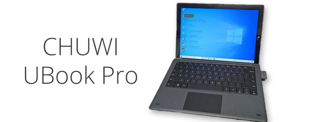 CHUWI UBook Pro レビュー。N4100、12.3インチ777gで普段使いに十分なスペックの2in1 PC